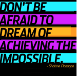 Dream of achieving the impossible