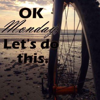 Ok, Monday